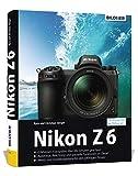 Nikon Z6 - Für bessere Fotos von Anfang an: Das umfangreiche Praxisbuch - Dr. Kyra Sänger, Dr. Christian Sänger