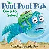 The Pout-pout Fish Goes to School (Pout-Pout Fish Adventure)