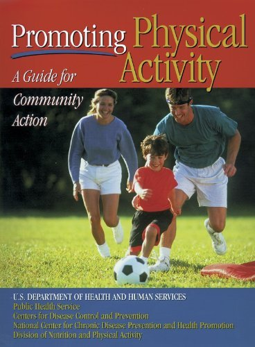 Promoting Physical Activity (Us Department of Health/Human) by Centre for Disease Control and Prevention (1999-05-01)