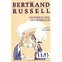 Bertrand Russell on Ethics, Sex and Marriage (Great Books in Philosophy)