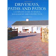 Driveways, Paths and Patios: A Complete Guide to Design Management and Construction