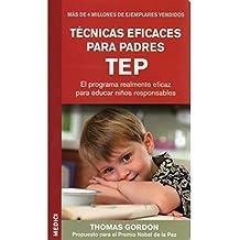 TECNICAS EFICACES PARA PADRES TEP (NIÑOS Y ADOLESCENTES)