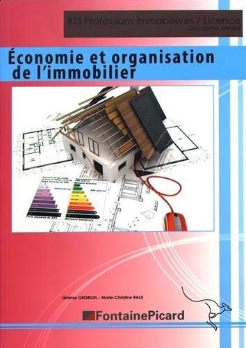 Economie et organisation de l'immobilier : BTS Professions immobilières / Licence par Jérôme Georgel, Marie-Christine Ralu