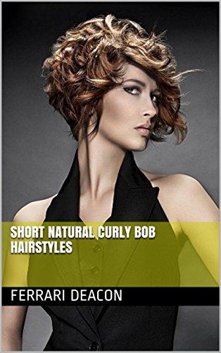 Short Natural Curly Bob Hairstyles Ebook Ferrari Deacon Amazon In