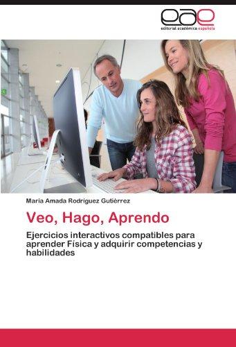 Veo, Hago, Aprendo: Ejercicios interactivos compatibles para aprender Física y adquirir competencias y habilidades