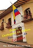 Bogotá y Cartagena de Indias, dos tesoros de Colombia (Un mundo lleno de sorpresas)