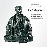 Karl Arnold: Die Büste von Bildhauer Bert Gerresheim Eine Entstehungsgeschichte