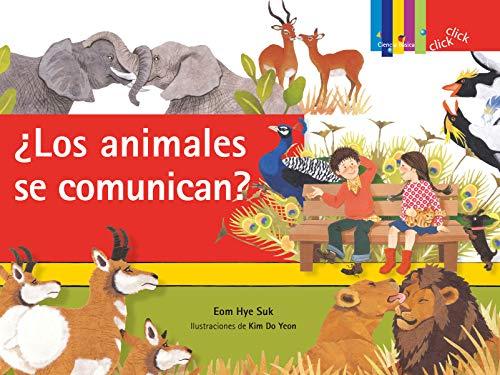 ¿los Animales Se Comunican? / ¿do They Talk? (Click Click: Ciencia Básica / Basic Science) por Eom Hye Suk