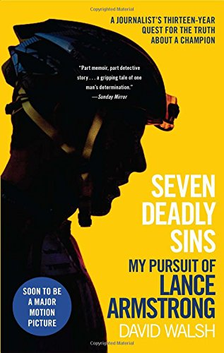 Seven Deadly Sins: My Pursuit of Lance Armstrong por David Walsh