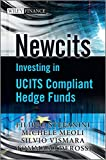 Newcits: Investing in UCITS Compliant Hedge Funds (Wiley Finance Series, Band 538)
