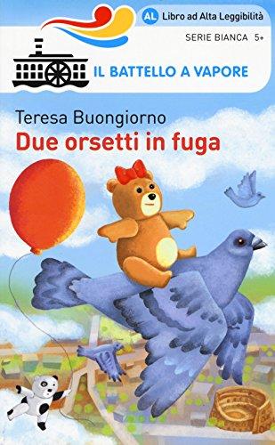 Due orsetti in fuga. Ediz. a colori