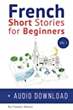 French Short Stories for Beginners: Improve Your Reading and Listening Skills in French: 1