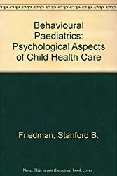 Behavioural Paediatrics: Psychological Aspects of Child Health Care