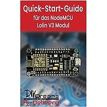 NodeMCU Lolin V3 ESP8266 - Der offizielle Quick-Start-Guide von AZ-Delivery!: Arduino, Raspberry Pi und Mikrocontroller (German Edition)