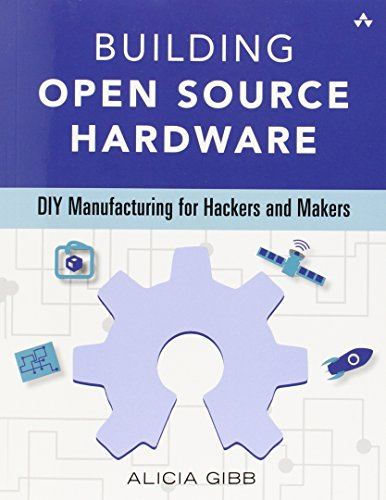 Building Open Source Hardware: DIY Manufacturing for Hackers and Makers PDF Books