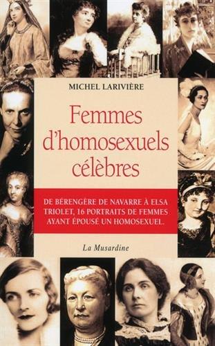 Femmes d'homosexuels célèbres par Lariviere Michel