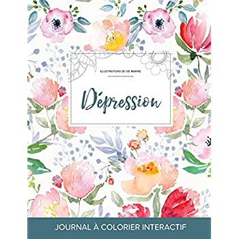 Journal de Coloration Adulte: Depression (Illustrations de Vie Marine, La Fleur)