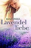 Lavendelliebe: Roman