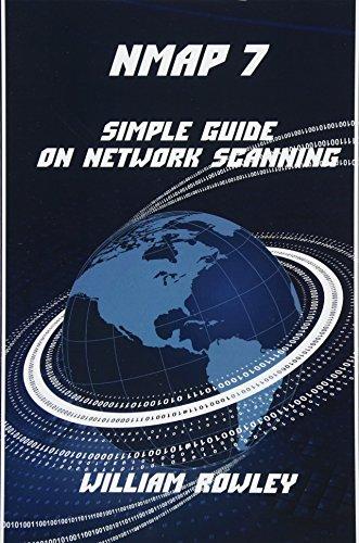 Nmap 7: Simple Guide on Network Scanning por William Rowley