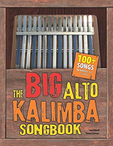 The Big Alto Kalimba Songbook: 100+ Songs for Kalimba in G (15 keys)
