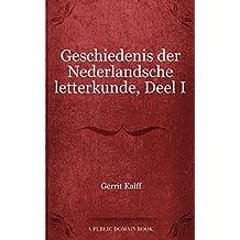 Geschiedenis der Nederlandsche letterkunde, Deel I