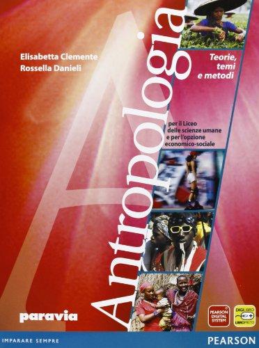 Antropologia. Teorie, temi e metodi. Con espansione online. Per le Scuole superiori