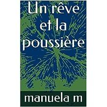 Un rêve et la poussière (French Edition)