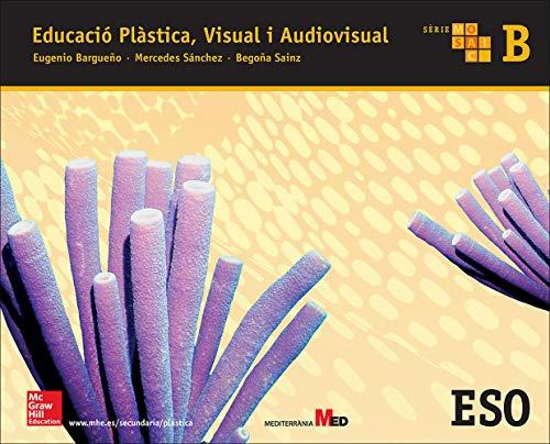 EDUCACIO PLASTICA. VISUAL I AUDIOVISUAL B. MOSAIC. - 9788448607814