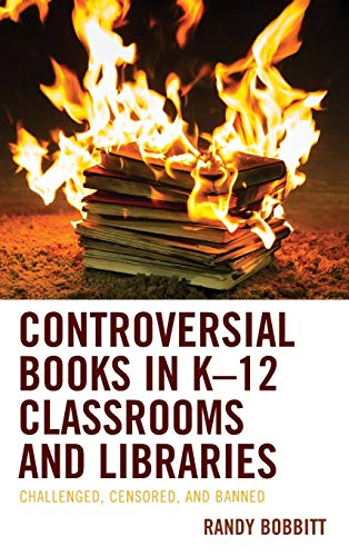 Controversial Books in K-12 Classrooms and Libraries