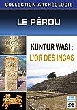 Collection archéologie - Le Pérou - Kuntur Wasi : L'or des Incas
