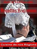 Recettes Bretonnes(de nos Grand-Mères:galettes, crêpes,crustacés,Kouign-amann, gâteau Breton etc... (Recettes Régionales t. 1)