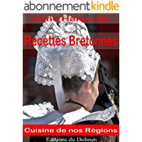Recettes Bretonnes(de nos Grand-Mères:galettes, crêpes,crustacés,Kouign-amann, gâteau Breton etc... (Recettes Régionales…