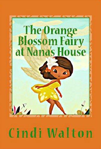 The Orange Blossom Fairy at Nana's House (Nana's Fairies Book 2) (English Edition) -