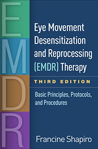 Eye Movement Desensitization and Reprocessing (EMDR) Therapy, Third Edition: Basic Principles, Protocols, and Procedures (English Edition) por Francine Shapiro