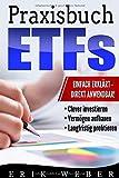 Praxisbuch ETFs: Die lukrative Geldanlage für Einsteiger einfach erklärt: Clever