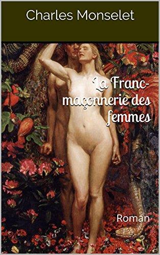 La Franc-maçonnerie des femmes: Roman par Charles Monselet