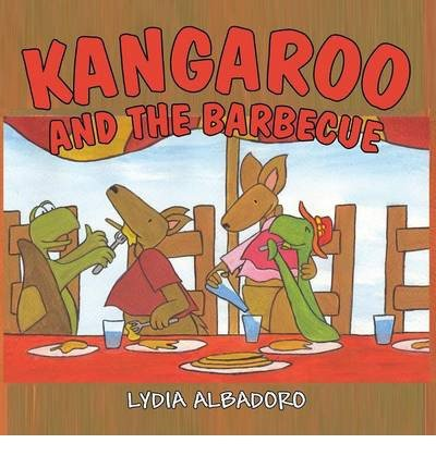 BY Albadoro, Lydia ( Author ) [ KANGAROO AND THE BARBECUE ] Mar-2014 [ Paperback ] - Del Mar Bbq
