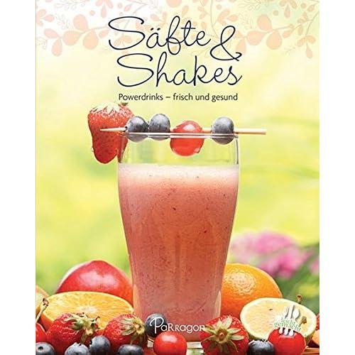 Säfte & Shakes: Powerdrinks - frisch und gesund