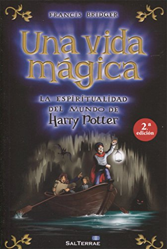 A Magical Life The Spirituality Of The World Of Harry Potter - 2ª Edition