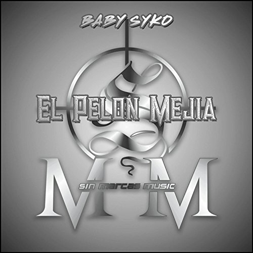 El Pelon Mejia [Explicit]