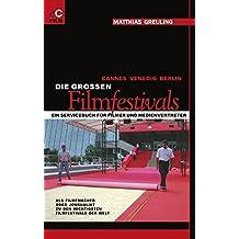 Cannes, Venedig, Berlin: Die grossen Filmfestivals by Matthias Greuling (2004-05-03)