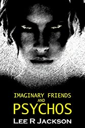 Imaginary Friends and Psychos