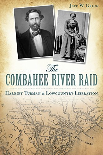 Combahee River Raid, The: Harriet Tubman & Lowcountry Liberation (Civil War Series) by Jeff W. Grigg (2014-10-28)