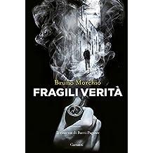 Fragili verità (Italian Edition)