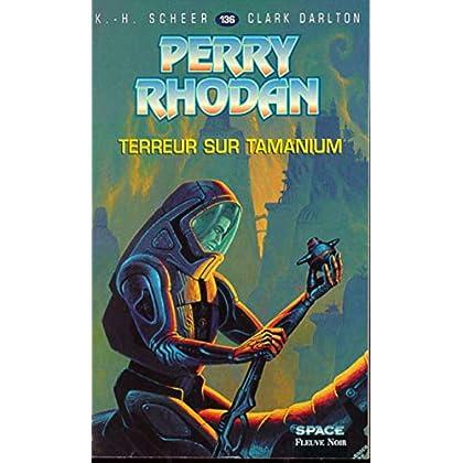 Perry Rhodan, tome 136 : Terreur sur Tamanium
