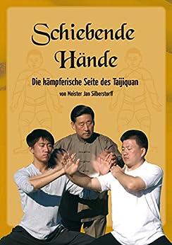 Schiebende Hände: Die kämpferische Seite des Taijiquan