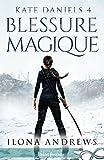 Telecharger Livres Blessure Magique Kate Daniels T4 (PDF,EPUB,MOBI) gratuits en Francaise
