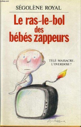 Le Ras Le Bol Des Bebes Zappeurs.
