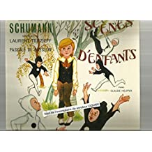 Scènes d'enfants contes d'après Schumann racontés par Laurent Terzieff et Pascale Boysson avec Eric Metayer 13 pièces o. 15 interprétés au piano par Claude Helfer - LVRE DISQUE LE PETIT MENESTREL