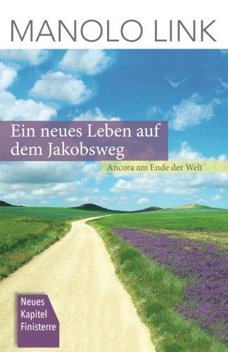 Ein neues Leben auf dem Jakobsweg: Ancora am Ende der Welt